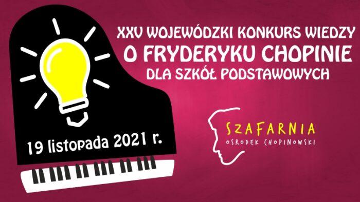 XXV Wojewódzki Konkurs Wiedzy o Fryderyku Chopinie